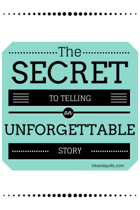telling an unforgettable story